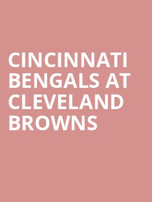 Cincinnati Bengals at Cleveland Browns at FirstEnergy Stadium