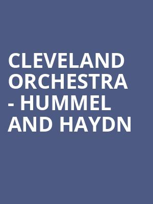 Cleveland Orchestra - Hummel and Haydn at Severance Hall