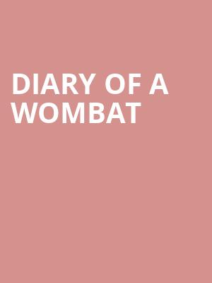 Diary of a Wombat at Ohio Theater