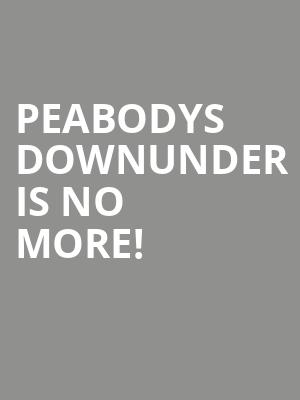 Peabodys Downunder is no more