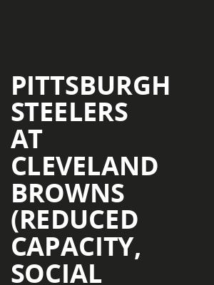 Pittsburgh Steelers at Cleveland Browns (Reduced Capacity, Social Distancing) at FirstEnergy Stadium