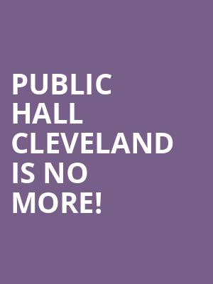 Public Hall Cleveland is no more