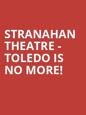 Stranahan Theatre - Toledo is no more
