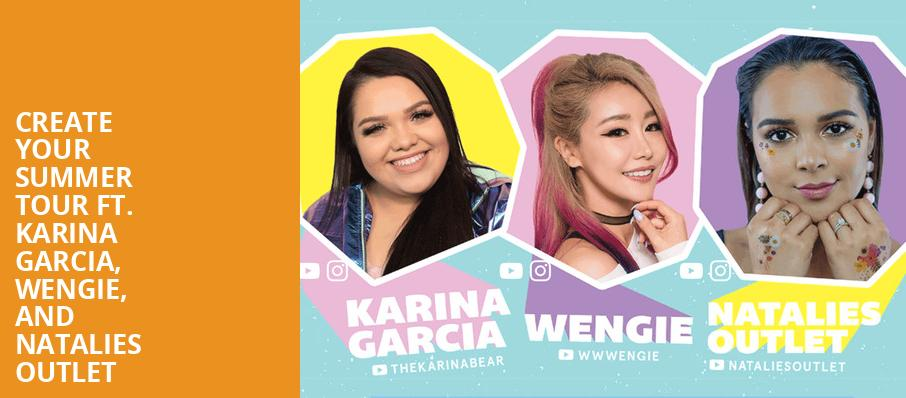 Create Your Summer Tour ft Karina Garcia Wengie and Natalies Outlet, Agora Theater, Cleveland