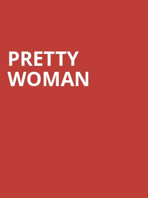 Pretty Woman, Connor Palace Theater, Cleveland