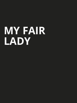 My Fair Lady, State Theater, Cleveland