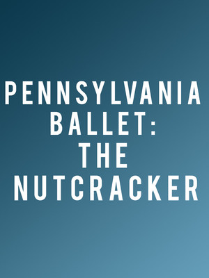 Pennsylvania Ballet: The Nutcracker Poster